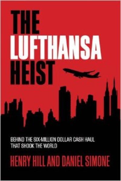 The Lufthansa Heist Behind the Six-Million-Dollar Cash Haul That Shook the World